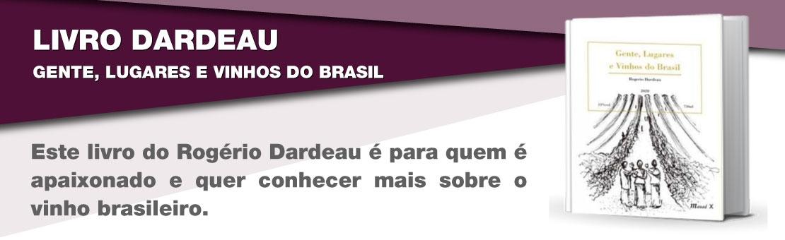 LIVRO DARDEAU - GENTE, LUGARES E VINHOS DO BRASIL